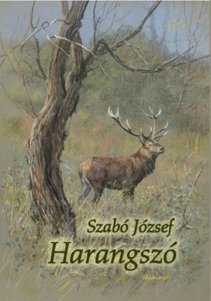 A vadászíró egyik közkedvelt könyve, a Harangszó könyvről kép. Vadászat, erdő, vad.